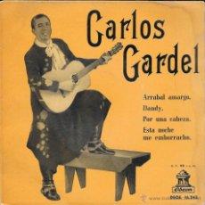 Discos de vinilo: CARLOS GARDEL - ARRABAL AMARGO / DANDY / POR UNA CABEZA / ESTA NOCHE ME EMBORRACHO - ODEON - 1958. Lote 50141775