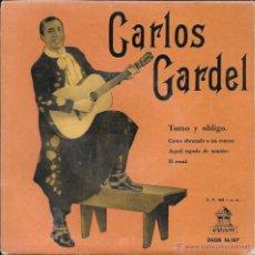 Discos de vinilo: CARLOS GARDEL - TOMO Y OBLIGO / COMO ABRAZADO A UN RENCOR / AQUEL TAPADO DE ARMIÑO / EL ROSAL - 1957. Lote 50142139