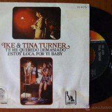 Discos de vinilo: IKE AND TINA TURNER, TE HE QUERIDO DEMASIADO TIEMPO (HPVX 1969) SINGLE ESPAÑA - I'VE BEEN LOVING YOU. Lote 50146376