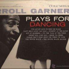 Discos de vinilo: LP-ERROLL GARNER PLAYS FOR DANCING COLUMBIA 667 USA 1956 SIX EYES LABEL JAZZ. Lote 50146649