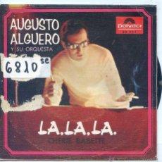 Disques de vinyle: AUGUSTO ALGUERO / LA,LA,LA / CHERIE BABETTE (SINGLE 1968). Lote 50154361