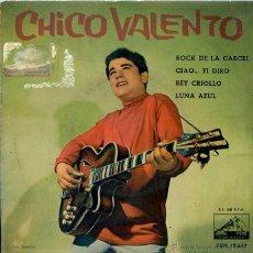 Discos de vinilo: CHICO VALENTO / ROCK DE LA CARCEL / REY CRIOLLO + 2 (EP 1961). Lote 50154697