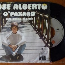 Discos de vinilo: JOSE ALBERTO, O PAXARO (ARIOLA 1972) SINGLE ESPAÑA - ALFONSO SANTISTEBAN - GALEGO O'PAXARO. Lote 50158424