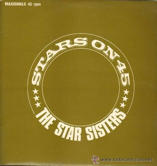 STARS ON 45 - THE STAR SISTERS - MAXI-SINGLE 1983 SPAIN (Música - Discos de Vinilo - Maxi Singles - Orquestas)