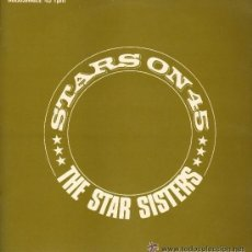 Discos de vinilo: STARS ON 45 - THE STAR SISTERS - MAXI-SINGLE 1983 SPAIN. Lote 50162713