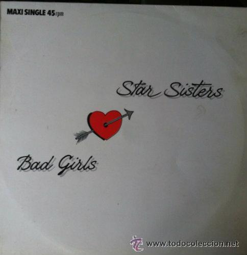 STAR SISTERS, BAD GIRL - MAXI-SINGLE SPAIN 1987 (Música - Discos de Vinilo - Maxi Singles - Orquestas)