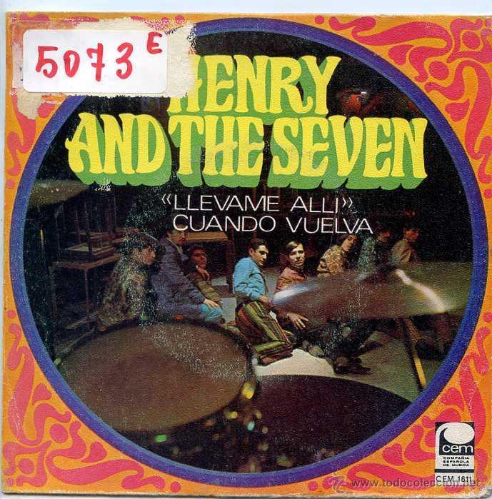 HENRY AND THE SEVEN / LLEVAME ALLI / CUANDO VUELVA (SINGLE 1968) (Música - Discos - Singles Vinilo - Grupos Españoles 50 y 60)