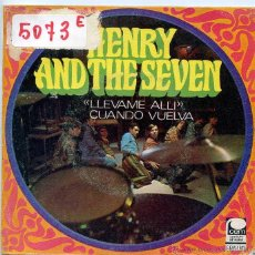 Discos de vinilo: HENRY AND THE SEVEN / LLEVAME ALLI / CUANDO VUELVA (SINGLE 1968). Lote 50168785