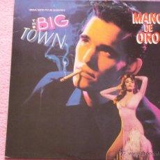 Dischi in vinile: THE BIG TOWN(MANO DE ORO)B.S.O.EDICION DEL 87. Lote 50179980