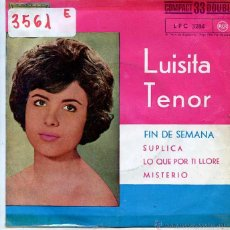 Discos de vinilo: LUISITA TENOR / FIN DE SEMANA / SUPLICA / MISTERIO + 1 (EP 1962) 33 RPM. Lote 50183987