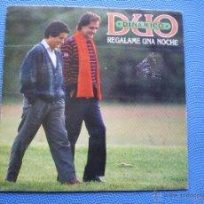 Discos de vinilo: DUO DINAMICO REGALAME UNA NOCHE SINGLE SPAIN 1987 PROMO PDELUXE. Lote 50189846