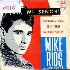 Discos de vinilo: MIKE RIOS CON LOS SONOR / ¡OH, MI SEÑOR! / BAILANDO SURFIN' + 2 (EP 1964). Lote 50192061