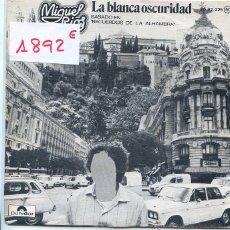Disques de vinyle: MIGUEL RIOS / LA BLANCA OSCURIDAD / EL CINCO A LAS CINCO (SINGLE 1976). Lote 50192188