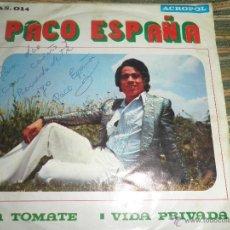 Discos de vinilo: PACO ESPAÑA - LA TOMATE SINGLE - ORIGINAL ESPAÑOL - DEDICADO Y FIRMADO - ACROPOL RECORDS 1975 -. Lote 50232746