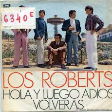 Discos de vinilo: LES ROBERTS / HOLA Y LUEGO ADIOS / VOLVERAS (SINGLE 1970). Lote 50234030