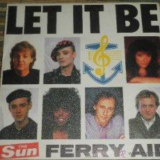 Discos de vinilo: LET IT BE - FERRY AID (VARIOS ARTISTAS) SINGLE ORIGINAL ESPAÑOL - CBS RECORDS1987 - STEREO -. Lote 50235112