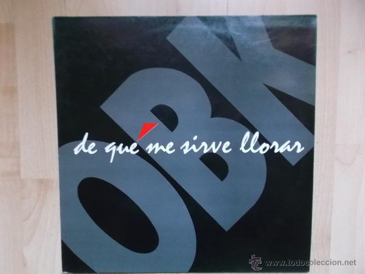 OBK - DE QUE ME SIRVE LLORAR - BLANCO Y NEGRO - 1992 (Música - Discos de Vinilo - Maxi Singles - Grupos Españoles de los 90 a la actualidad)
