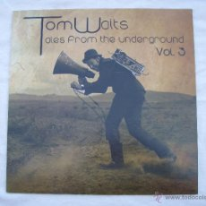 Discos de vinilo: TOM WAITS - TALES FROM THE UNDERGROUND VOL. 3 - LP - NUEVO. Lote 51045186