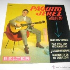 Discos de vinilo: PAQUITO JEREZ - BILLETES VERDES + 3. Lote 50259808