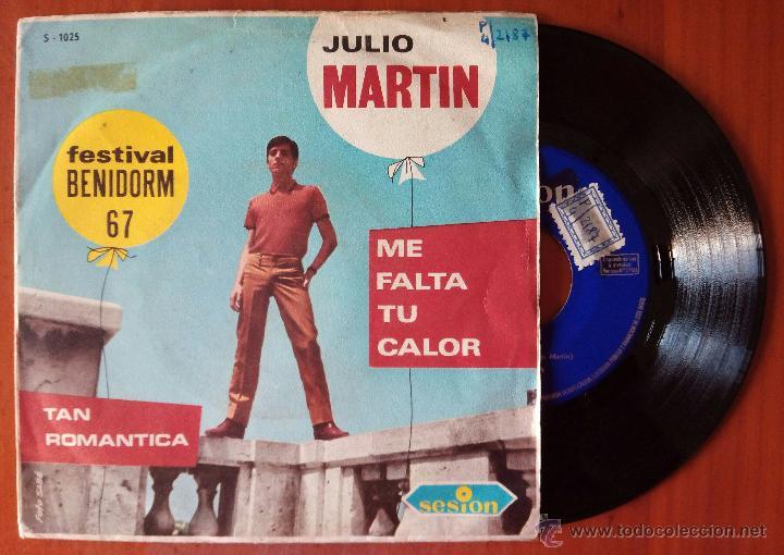 JULIO MARTIN, ME FALTA TU CALOR (SESION 1967) SINGLE - FESTIVAL BENIDORM (Música - Discos - Singles Vinilo - Otros Festivales de la Canción)
