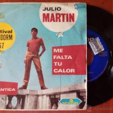 Discos de vinilo: JULIO MARTIN, ME FALTA TU CALOR (SESION 1967) SINGLE - FESTIVAL BENIDORM. Lote 50272790