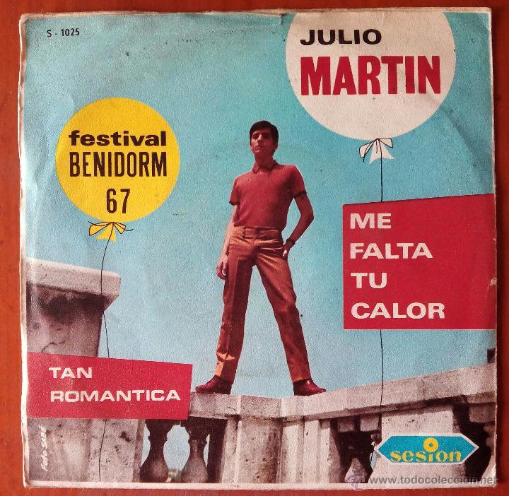 Discos de vinilo: JULIO MARTIN, ME FALTA TU CALOR (SESION 1967) SINGLE - FESTIVAL BENIDORM - Foto 2 - 50272790