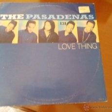 Discos de vinilo: THE PASADENAS. LOVE THING. Lote 50289472