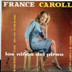 Discos de vinilo: FRANCE CAROLL / LOS NIÑOS DEL PIREO / OH,ROSSI + 2 (EP 1960). Lote 50290884