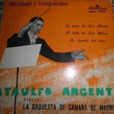 Discos de vinilo: ATAULFO ARGENTA - PRELUDIOS E INTERMEDIOS EP - ORIGINAL ESPAÑOL - ALHAMBRA RECORDS 1962 -. Lote 50297571