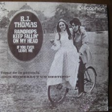 Discos de vinilo: B.J.THOMAS RAINDROPS KEEP FALLIN' ON MY HEAD. 7IN..DISCOPHON S-5087. MADE IN SPAIN. Lote 50309854