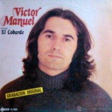 Discos de vinilo: 'EL COBARDE', DE VÍCTOR MANUEL. LP 1979. BUEN ESTADO.. Lote 50311762