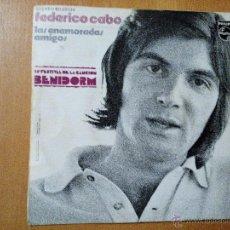 Discos de vinilo: FEDERICO CABO LAS ENAMORADAS SINGLE BENIDORM. Lote 50312690