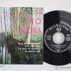 Discos de vinilo: DISCO EP VINILO - TITO MORA. ELLA ES MUY BONITO / OIR TU VOZ - RCA / VICTOR - ESPAÑA, 1964. Lote 50318314