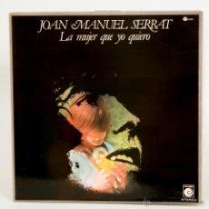 Discos de vinilo: JOAN MANUEL SERRAT - LA MUJER QUE YO QUIERO. Lote 50327194