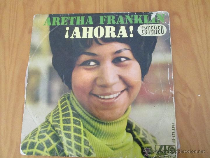 ARETHA FRANKLIN. !AHORA! HISPAVOX, S.A. ATLANTIC HAT 421-18 (Música - Discos - Singles Vinilo - Funk, Soul y Black Music)