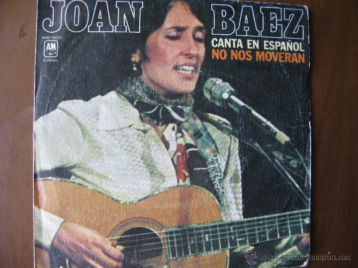 JOAN BAEZ. CANTA EN ESPAÑOL NO NOS MOVERAN. 7INCH. MADE IN SPAIN. A&M AMS 5620. 1977 (Música - Discos de Vinilo - Maxi Singles - Cantautores Internacionales)