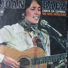 Discos de vinilo: JOAN BAEZ. CANTA EN ESPAÑOL NO NOS MOVERAN. 7INCH. MADE IN SPAIN. A&M AMS 5620. 1977. Lote 50331402