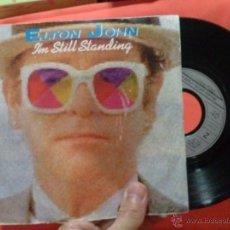 Discos de vinilo: DISCO SINGLE DE ELTON JOHN IM STILL STANDING. Lote 50337680