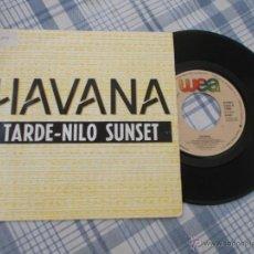 Discos de vinilo: HAVANA. TARDE-NILO SUNSET. Lote 50338523