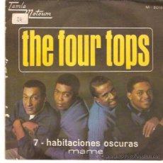 Discos de vinilo: SINGLE THE FOUR TOPS - 7 HABITACIONES OSCURAS - MAME EDITDO EN ESPAÑA 1967. Lote 50338769