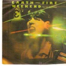 Discos de vinilo: SINGLE EARTH AND FIRE - WEEKEND EDITADO EN ESPAÑA 1979. Lote 50338843