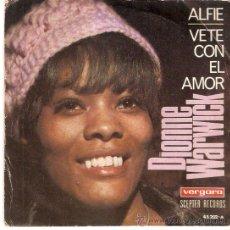 Discos de vinilo: SINGLE DIONNE WARWICK - ALFIE - VETE CON EL AMOR EDITADO EN ESPAÑA VERGARA 1967. Lote 50338880