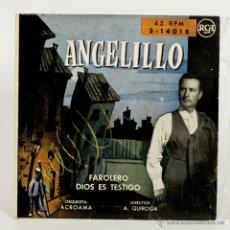 Discos de vinilo: ANGELILLO - EL LAUREL / ENTRAR CANTANDO EN MADRID 1958 + FAROLERO / DIOS ES TESTIGO. Lote 50339265