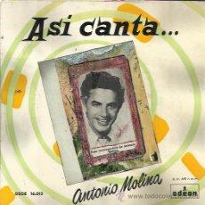 Discos de vinilo: ANTONIO MOLINA EP ODEON 195? QUE PASA Y MIRA/ EN MI NO REINA ALEGRIA/ TE COMPARE CON LA LUNA +1. Lote 246054960