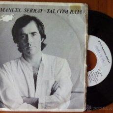Discos de vinilo: JOAN MANUEL SERRAT, TEMPS ERA TEMPS (ARIOLA 1980) SINGLE PROMOCIONAL - TAL COM RAJA. Lote 50350176