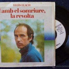Discos de vinilo: LLUIS LLACH, I AMB EL SOMRIURE LA REVOLTA (ARIOLA 1982) SINGLE PROMOCIONAL. Lote 50366493
