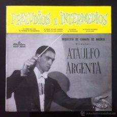 Discos de vinilo: ATAÚLFO ARGENTA - PRELUDIOS E INTERMEDIOS - 1963 (EXCELENTE ESTADO). Lote 50370762