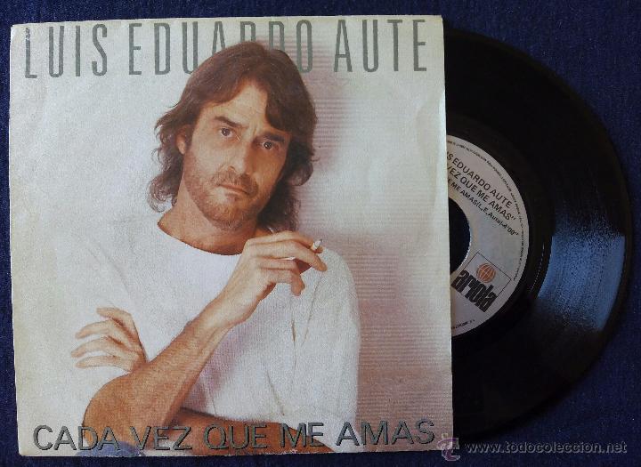LUIS EDUARDO AUTE, CADA VEZ QUE ME AMAS (ARIOLA 1988) SINGLE - TEMPLO (Música - Discos - Singles Vinilo - Cantautores Españoles)