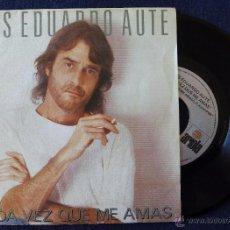 Discos de vinilo: LUIS EDUARDO AUTE, CADA VEZ QUE ME AMAS (ARIOLA 1988) SINGLE - TEMPLO. Lote 50372824