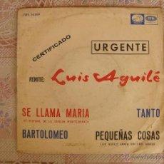 Discos de vinilo: LUIS AGUILE - SE LLAMA MARIA - 1965. Lote 108248359